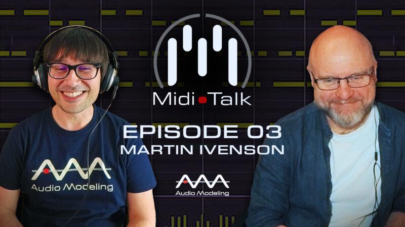 Midi Talk 03 - Martin Ivenson